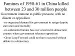 famines of 1958 61 in china killed between 23 and 30 million people33