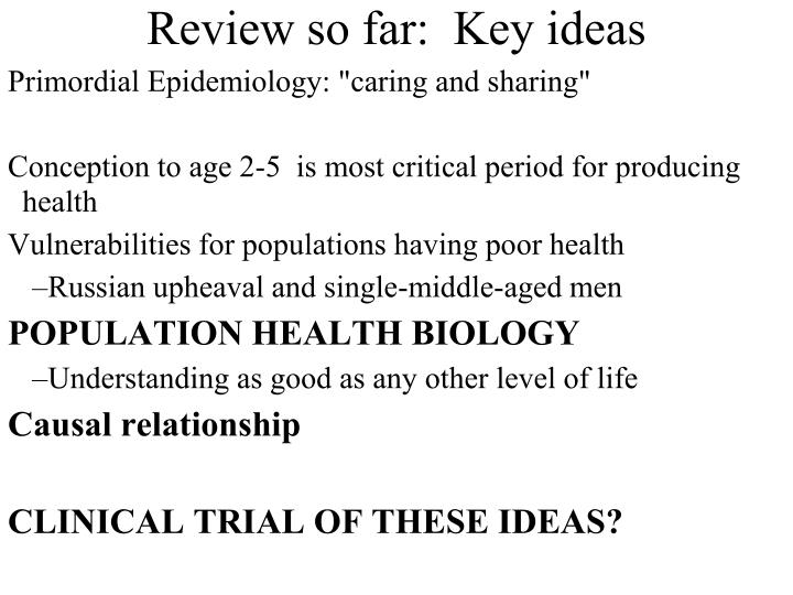 Review so far key ideas