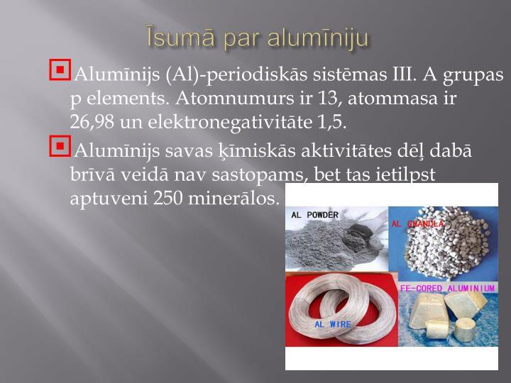 Īsumā par alumīniju