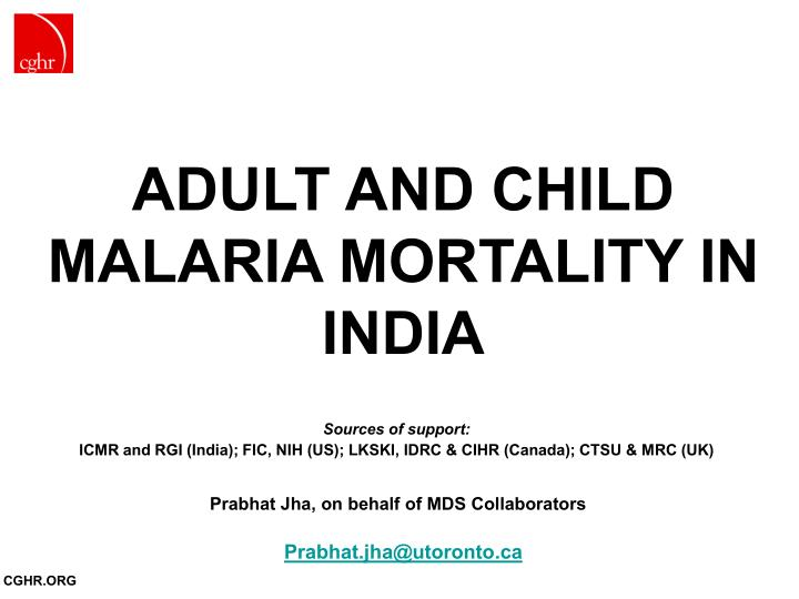 ADULT AND CHILD MALARIA MORTALITY IN INDIA