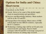 options for india and china short term