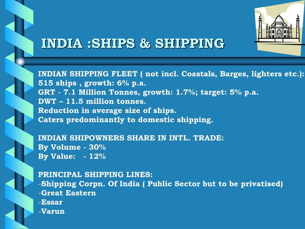 INDIA :SHIPS & SHIPPING
