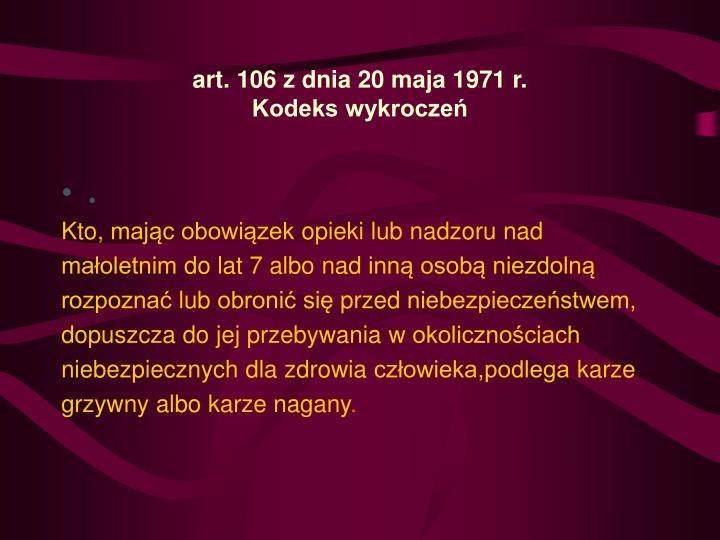 art.106 z dnia 20 maja 1971 r.