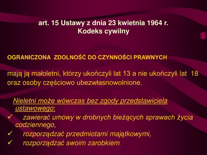art.15 Ustawy z dnia 23 kwietnia 1964 r.