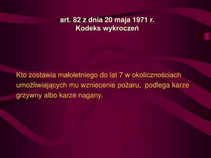 art.82 z dnia 20 maja 1971 r.