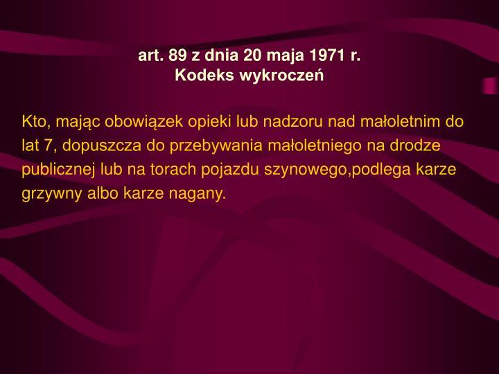 art.89 z dnia 20 maja 1971 r.