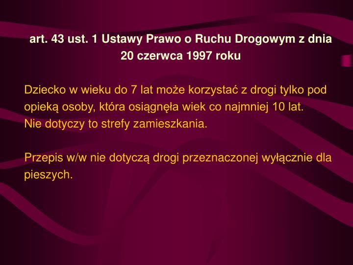 art. 43 ust. 1 Ustawy Prawo o Ruchu Drogowym z dnia