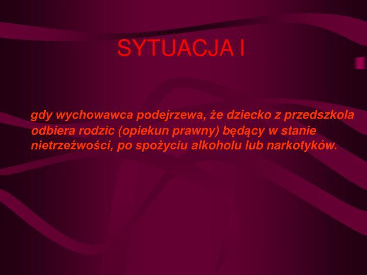 SYTUACJA I