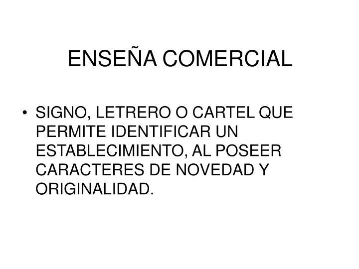 ENSEÑA COMERCIAL