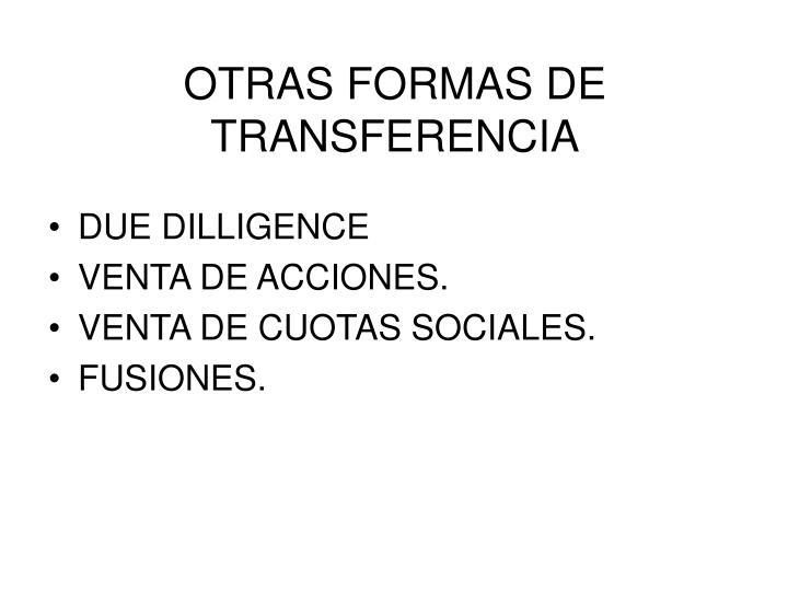 OTRAS FORMAS DE TRANSFERENCIA