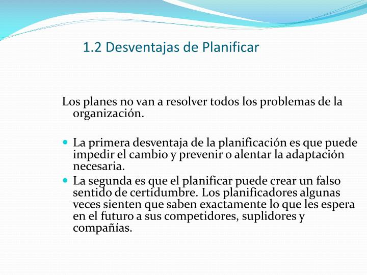 1.2 Desventajas de Planificar