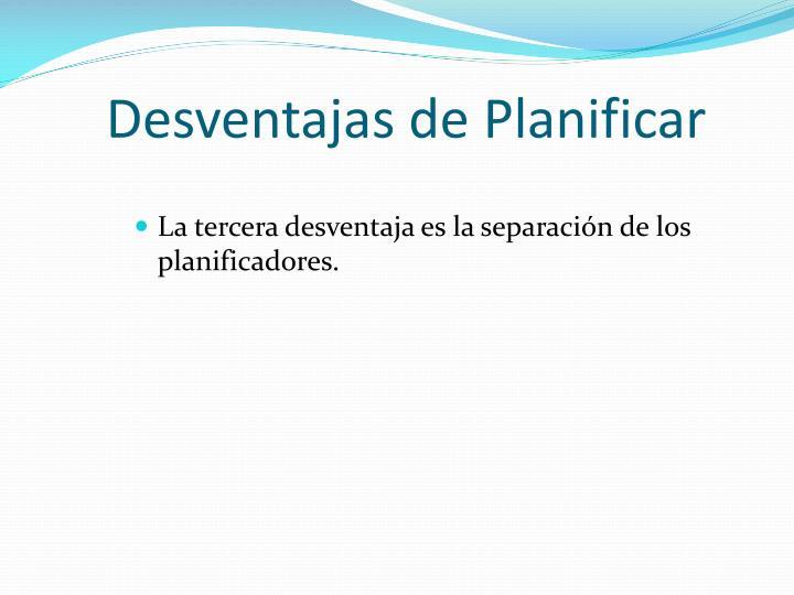 Desventajas de Planificar