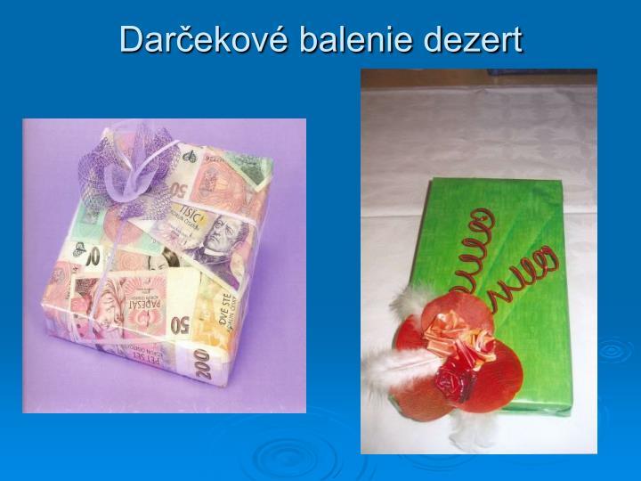 Darčekové balenie dezert