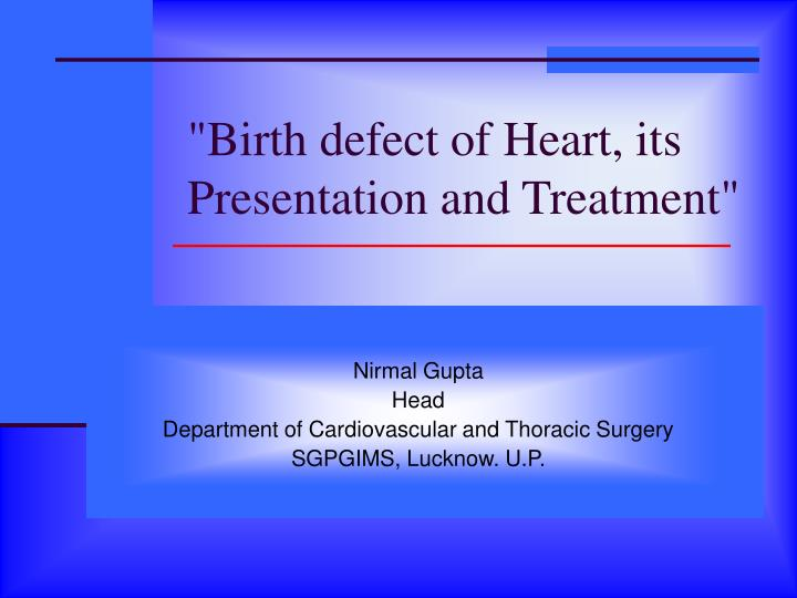 """Birth defect of Heart, its Presentation and Treatment"""