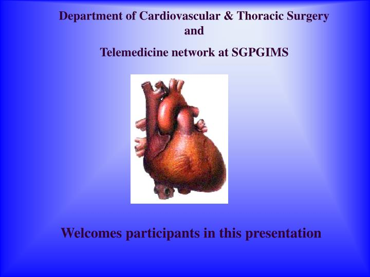 Department of cardiovascular thoracic surgery and telemedicine network at sgpgims