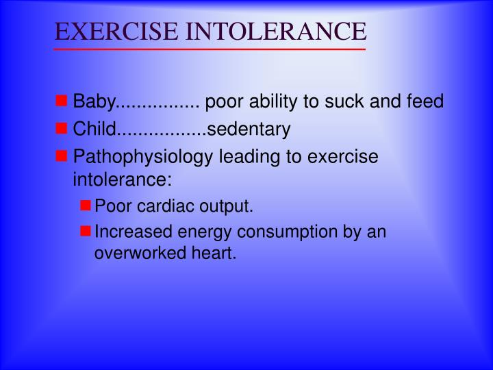 EXERCISE INTOLERANCE