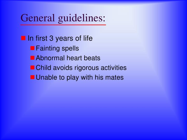 General guidelines:
