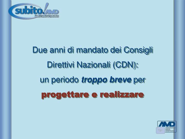 Due anni di mandato dei Consigli Direttivi Nazionali (CDN):