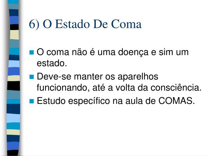 6) O Estado De Coma