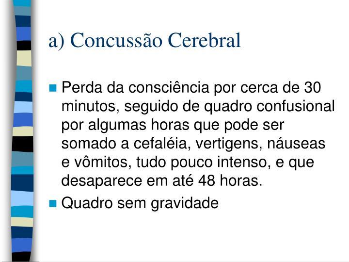 a) Concussão Cerebral