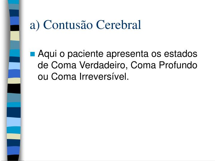 a) Contusão Cerebral