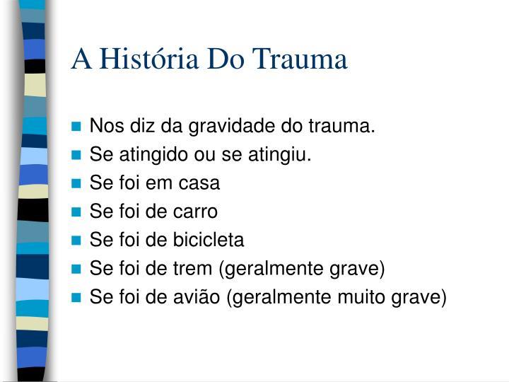 A História Do Trauma