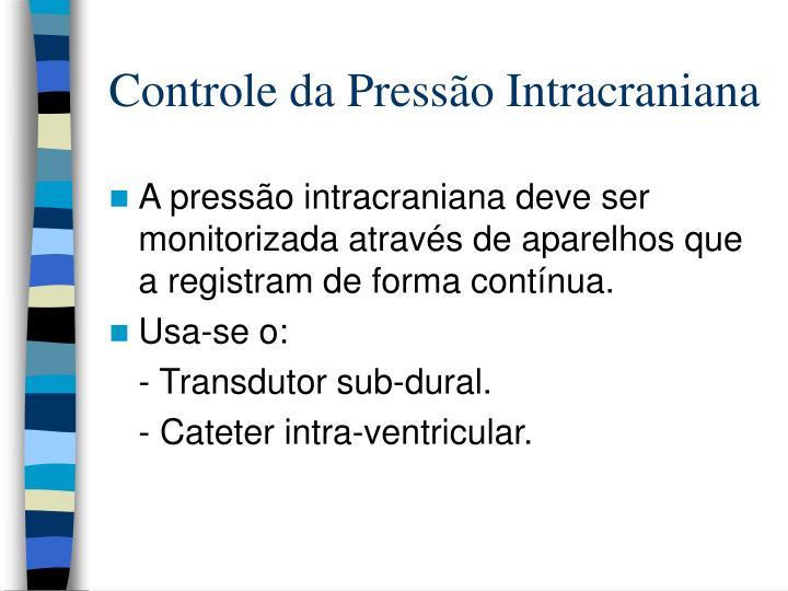 Controle da Pressão Intracraniana