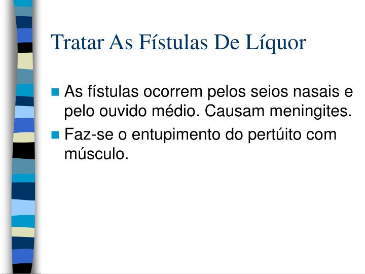Tratar As Fístulas De Líquor