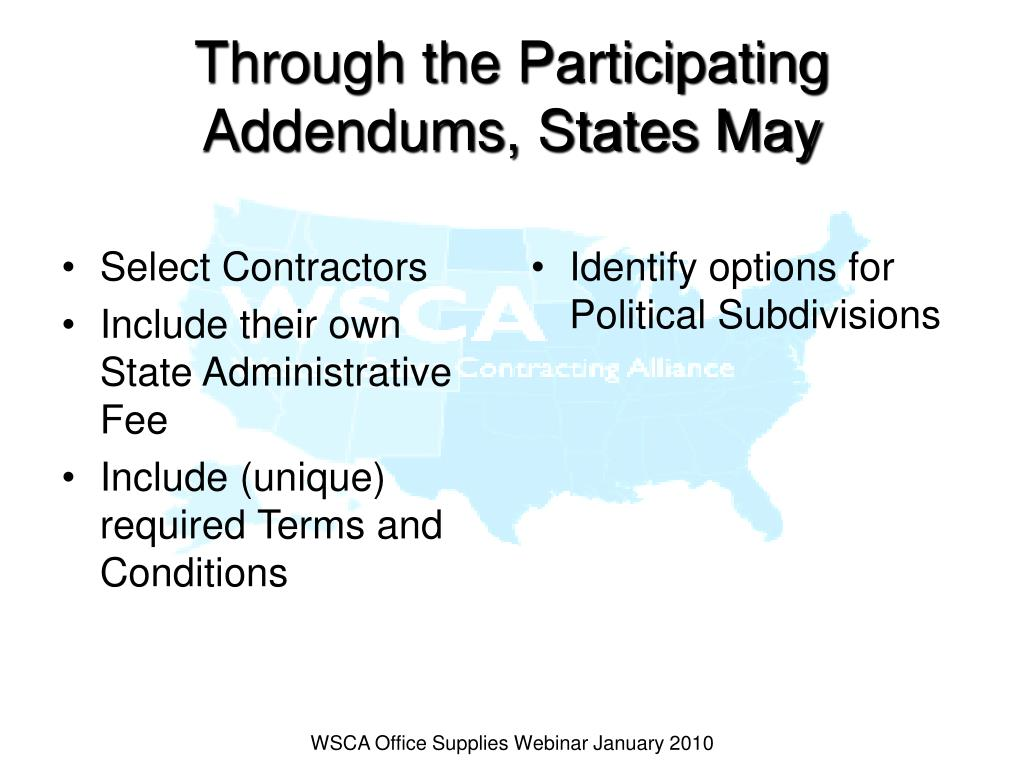 Through the Participating Addendums, States May