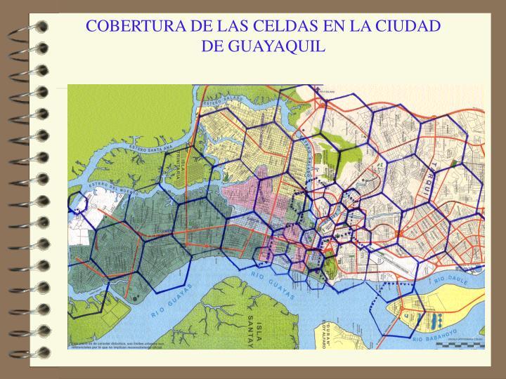 COBERTURA DE LAS CELDAS EN LA CIUDAD DE GUAYAQUIL