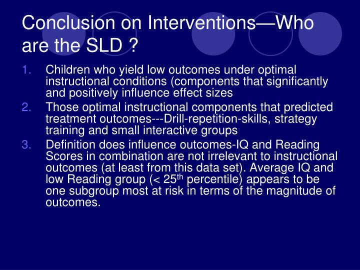 Conclusion on Interventions—Who are the SLD ?