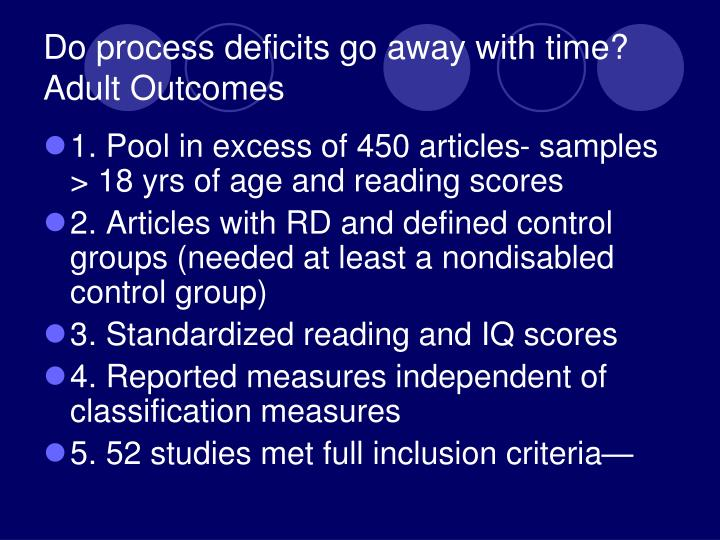 Do process deficits go away with time? Adult Outcomes