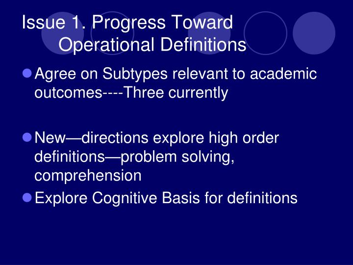 Issue 1. Progress Toward Operational Definitions