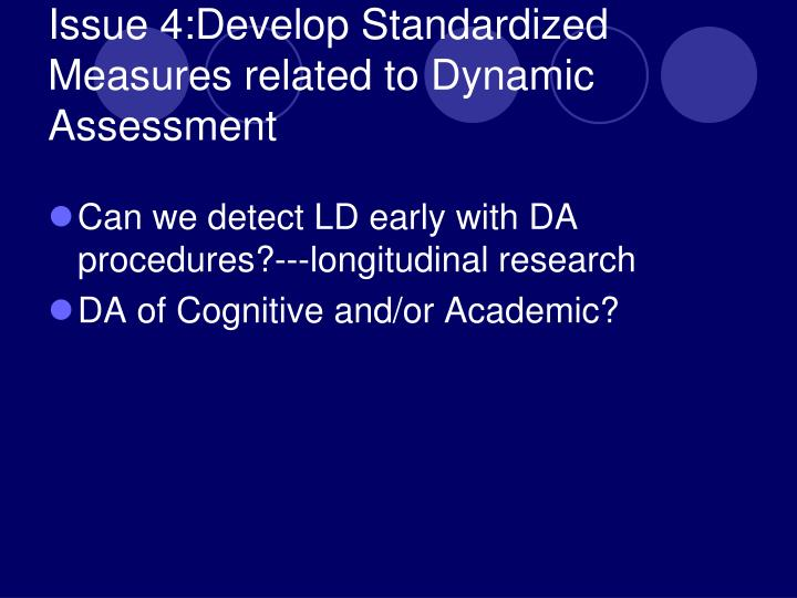 Issue 4:Develop Standardized Measures related to Dynamic Assessment