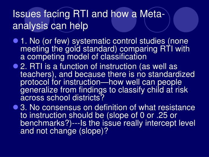 Issues facing RTI and how a Meta-analysis can help