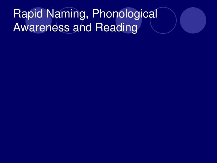 Rapid Naming, Phonological Awareness and Reading
