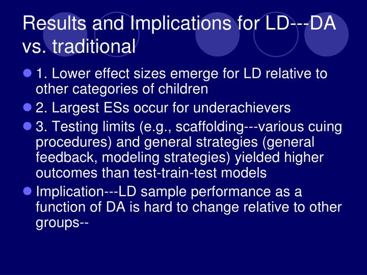 Results and Implications for LD---DA vs. traditional