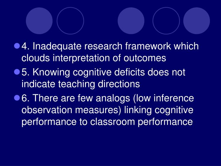 4. Inadequate research framework which clouds interpretation of outcomes