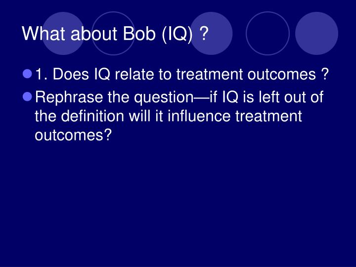 What about Bob (IQ) ?