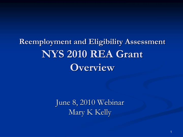 Reemployment and eligibility assessment nys 2010 rea grant overview l.jpg