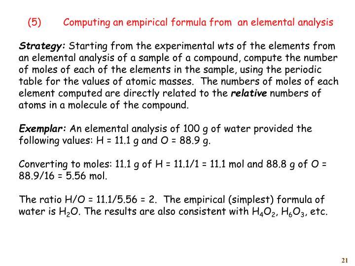 (5)Computing an empirical formula from  an elemental analysis