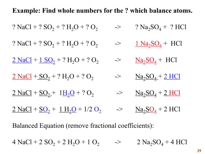 Example: Find whole numbers for the ? which balance atoms.