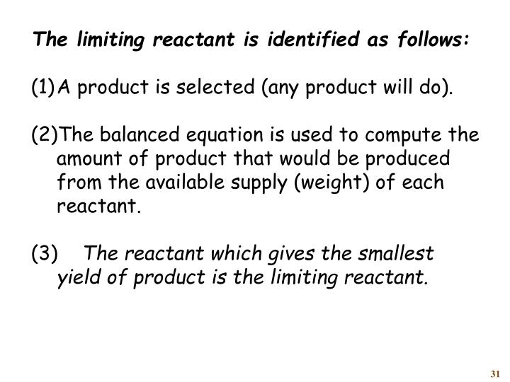 The limiting reactant is identified as follows: