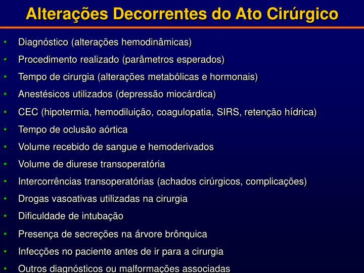Alterações Decorrentes do Ato Cirúrgico