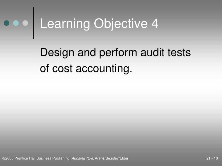 accounting costs and learning objective Accounting learning goals and objectives in addition to the business core learning goals and objectives , accounting graduates will be professionally competent in the following areas: preparing financial statements in accordance with appropriate standards.