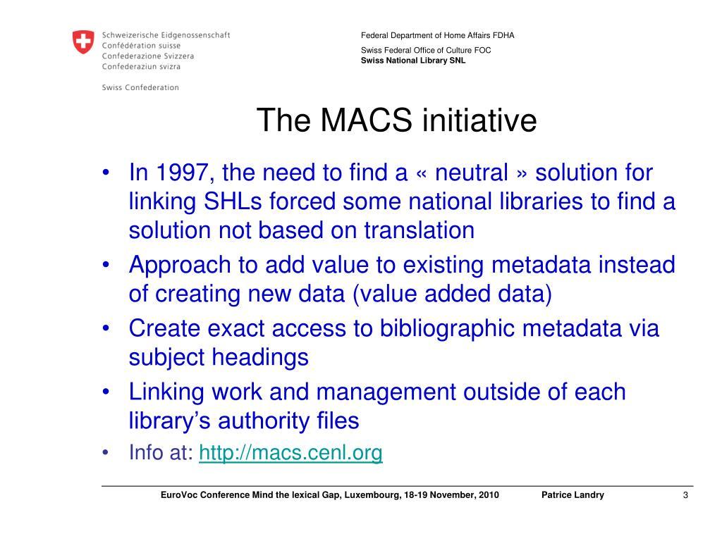 The MACS initiative