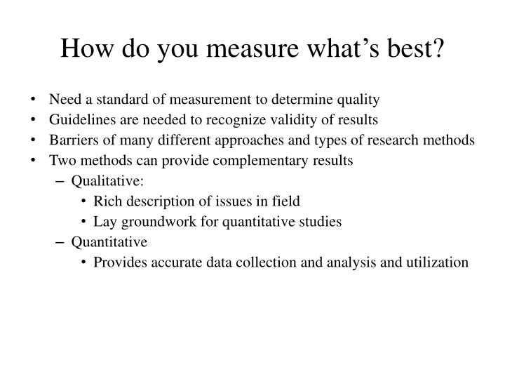 How do you measure what's best?