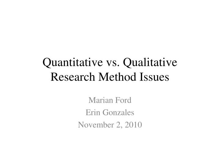 Quantitative vs qualitative research method issues