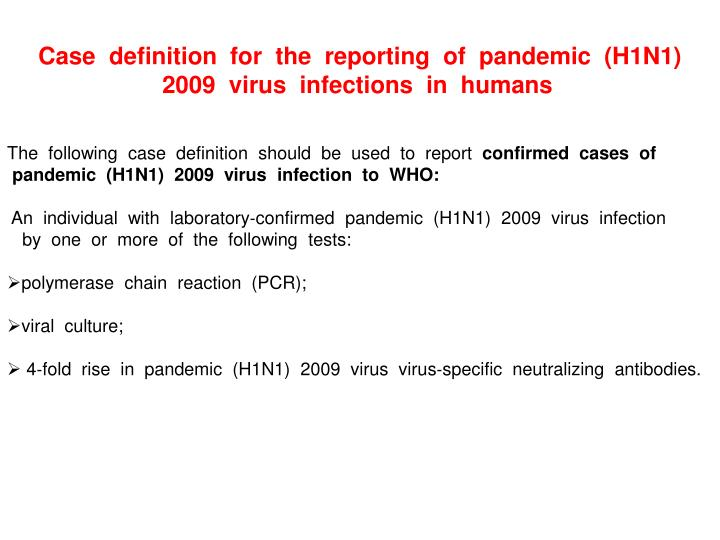 Case  definition  for  the  reporting  of  pandemic  (H1N1)