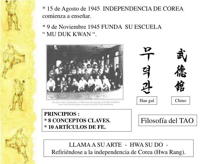 * 15 de Agosto de 1945  INDEPENDENCIA DE COREA          comienza a enseñar.